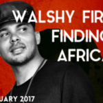 "EXCLUSIVE: Walshy Fire en route to Kenya: ""Finding Africa Tour"""