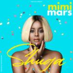 DOWNLOAD: Mimi Mars – SHUGA (video and audio)