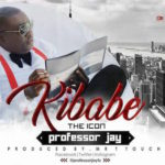 VIDEO : Professor Jay -Kibabe (The Icon)