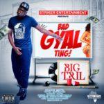 DOWNLOAD: Bad Gyal – Big Tril