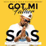 VIDEO: SOS – Got Mi Father