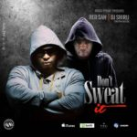 DOWNLOAD: Don't sweat it – Dj Shiru ft. Red San