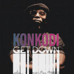 DOWNLOAD : Konkodi - Get Down (Maji)