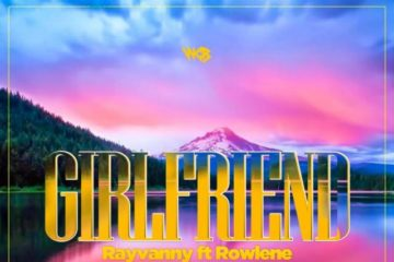 Rayvanny Ft. Rowlene - Girlfriend| MP3 Download