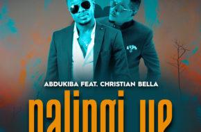 Abdukiba Ft. Christian Bella - Nalingi Ye   MP3 Download