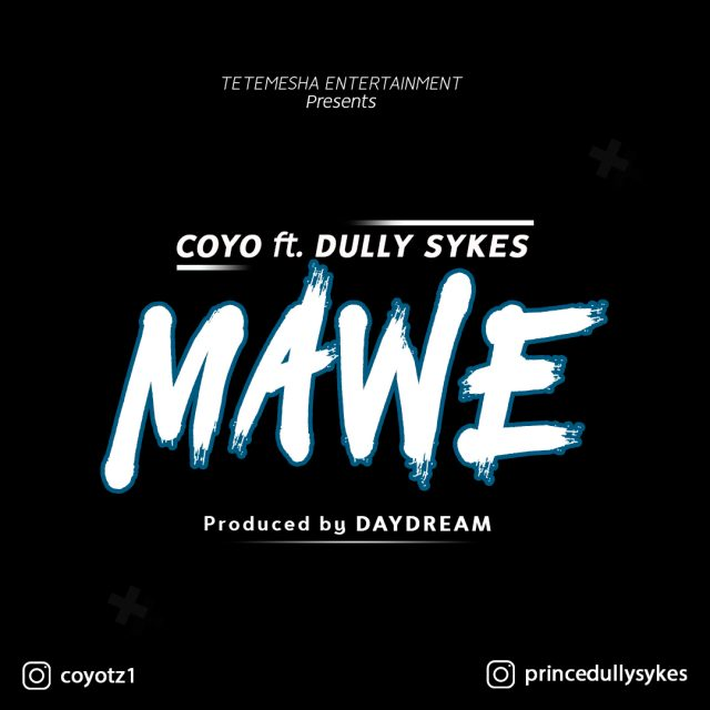 Coyo Ft  Dully Sykes - Mawe| Download MP3 - Notjustok East