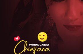 Yvonne Darcq - Chinjiana| Download MP3 & Stream Video