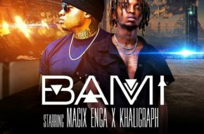 Magix Enga x Khaligraph Jones - Bami| Stream Video