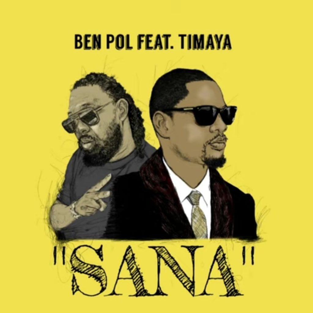 Ben Pol Ft. Timaya - Sana| Download MP3