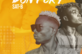 Sat-B Ft. Aslay - Don't Cry| Stream Video & Download MP3