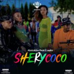 VIDEO: Abdukiba ft. G nako - Shery Coco