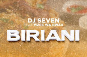 DJ Seven ft. Mzee Wa Bwaxx - Biriani