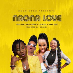 Rosa Ree, Frida Amani, Chemical, Mamy Baby ft S2kizzy - Naona Love