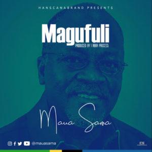 Maua Sama - Magufuli