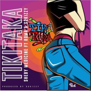 Sheby Medicine ft. Roma & S2kizzy - Tikitaka