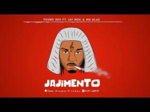Young Dee ft. Jay Moe & Mr Blue - Jajimento