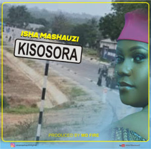 Isha Mashauzi - Kisosora