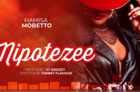 Hamisa Mobetto - Nipotezee