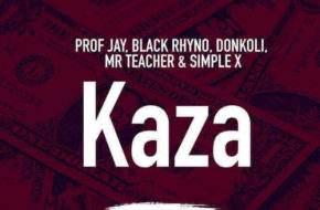 Professor Jay, Black Rhyno, DonKoli, Mr Teacher, Simple X - Kaza