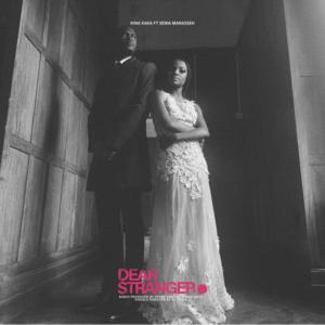 King Kaka ft. Xenia Manasseh - Dear Stranger