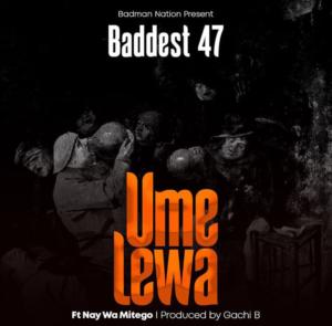 Baddest 47 ft. Nay Wa Mitego - Umelewa