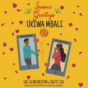 Sol Generation ft. Sauti Sol - Ukiwa Mbali