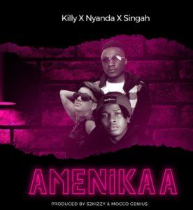 Killy ft. Nyanda, Singah – Amenikaa