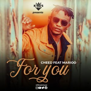 Cheed ft. Marioo - For You