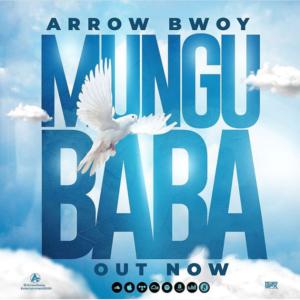 Arrow Bwoy - Mungu Baba