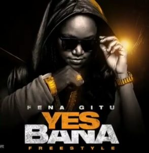 Fena Gitu - Yes Bana Freestyle