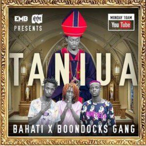 Bahati ft. Boondocks Gang - Taniua