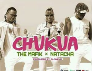 The Mafik ft. Natacha - Chukua