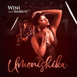 Wini ft. Masauti - Umenishika