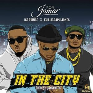 Kofi Jamar ft. Ice Prince, Khaligraph Jones - In The City