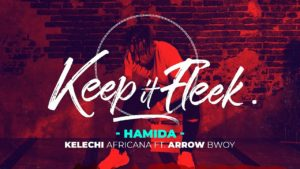 Kelechi Africana ft. Arrow Bwoy - Hamida