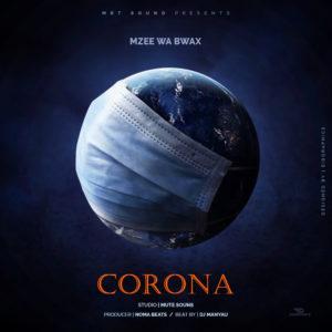 Mzee Wa Bwax - Corona