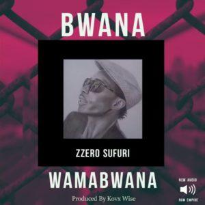 Zzero Sufuri - Bwana Wa Mabwana