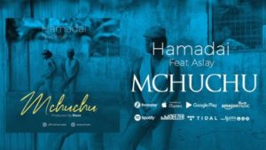 Hamadai ft. Aslay - Mchuchu