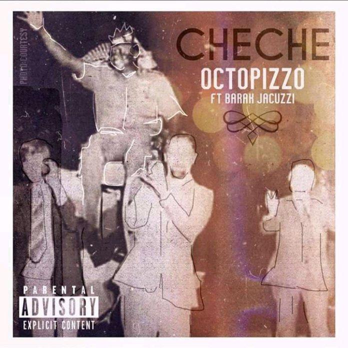 Octopizzo ft. Barak Jacuzzi - Che che