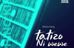 Rhino King - Tatizo ni Wewe