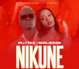 Willy Paul ft. Nadia Mukami - Nikune