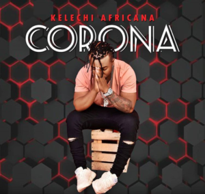 Kelechi Africana - Corona Virus