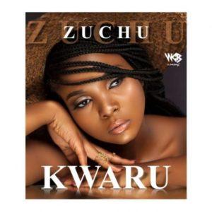 Zuchu - Kwaru