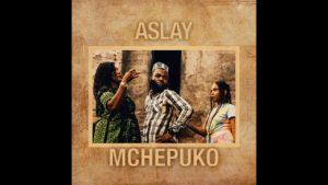Aslay - Mchepuko