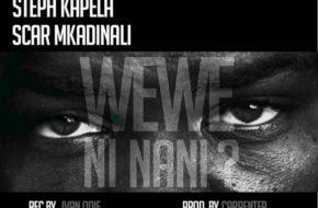 Steph Kapela ft. Scar - Wewe Ni Nani?