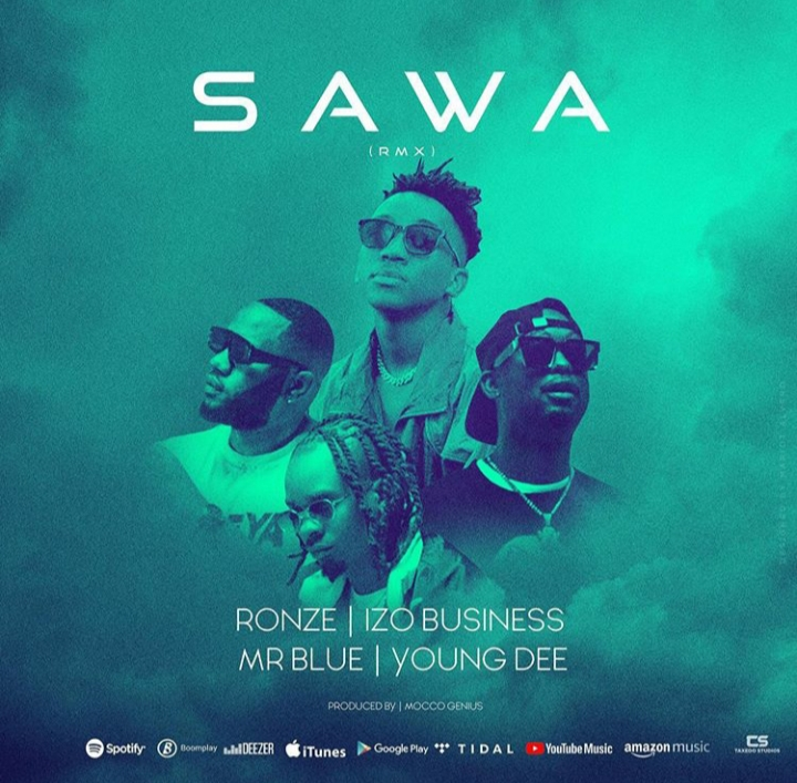 Ronze ft. Mr.Blue, Young Dee & Izzo Business - Sawa Remix