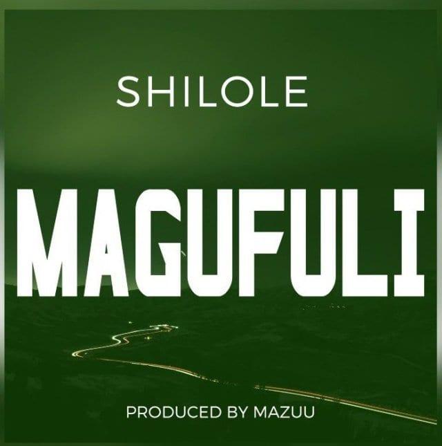 Shilole - Magufuli
