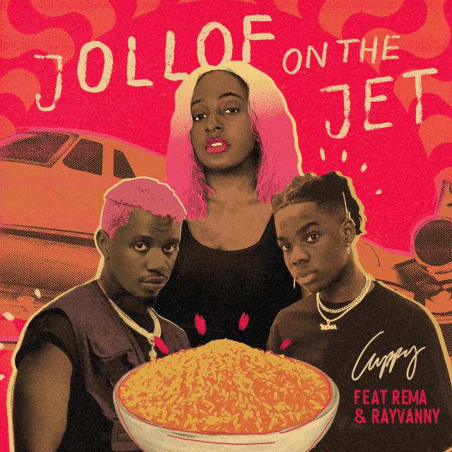 Cuppy ft. Rema, Rayvanny - Jollof On The Jet