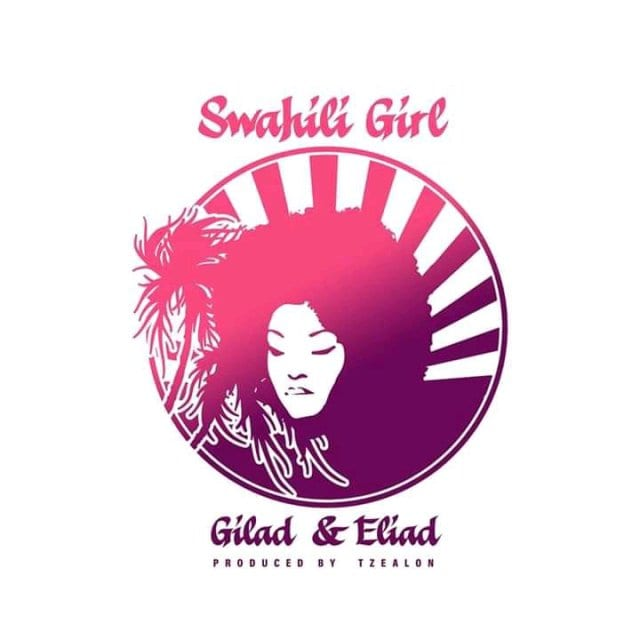 Gilad & Eliad - Swahili Girl