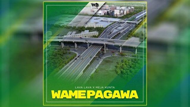 Lava Lava ft. Meja Kunta - Wamepagawa
